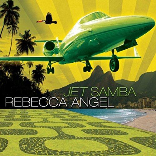 Rebecca Angel - Jet Samba
