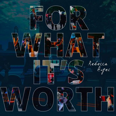 Rebecca Angel - For What it's Worth