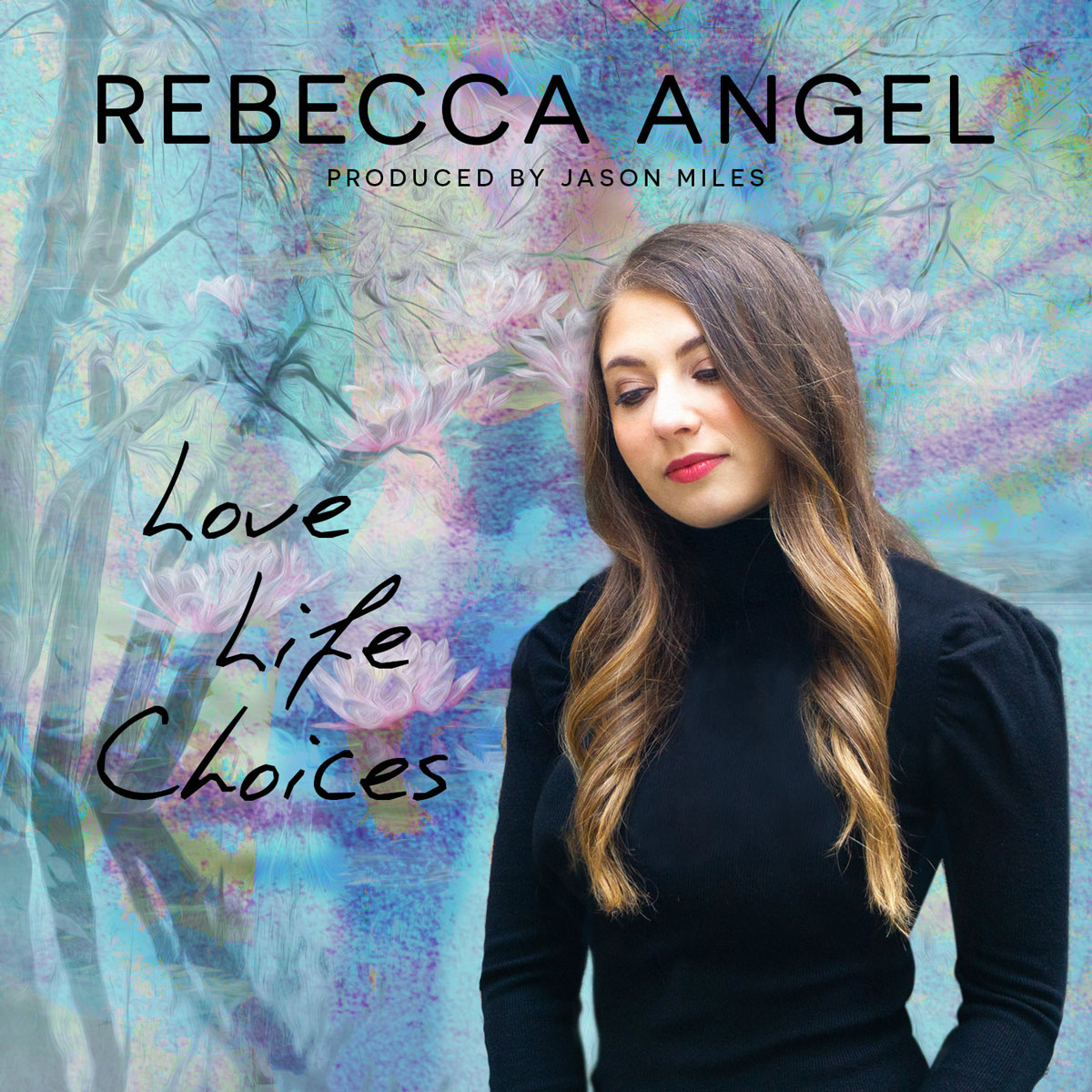 Rebecca Angel - Love, Life, Choices Out Now!